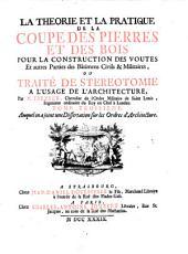 La Theorie Et La Pratique De La Coupe Des Pierres Et Des Bois, Pour La Construction Des Voutes ... Ou Traite De Stereotomie A L'Usage De L'Architecture: Volume3