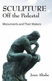 Sculpture Off the Pedestal: Monuments and Their Makers