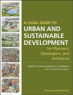 A Legal Guide to Urban and Sustainable Development for Planners  Developers and Architects