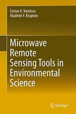 Microwave Remote Sensing Tools in Environmental Science PDF