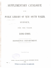 Supplementary Catalogue of the Public Library of New South Wales, Sydney, Reference Department: 1896-1900