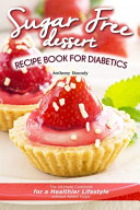 Sugar Free Dessert Recipe Book for Diabetics