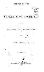 Annual Report of the Supervising Architect to the Secretary of the Treasury for the Year Ending ...