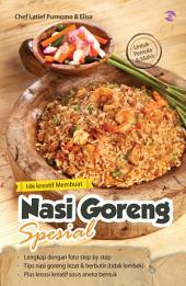 Ide Kreatif Membuat Nasi Goreng Spesial
