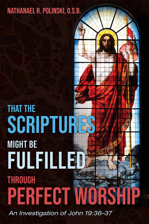 That the Scriptures Might Be Fulfilled through Perfect Worship