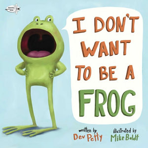 I Don t Want to Be a Frog Book