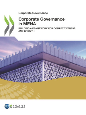 Corporate Governance in MENA Building a Framework for Competitiveness and Growth