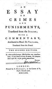 An Essay on Crimes and Punishments, translated from the Italian; with a commentary, attributed to Mons. de Voltaire, translated from the French. The second edition