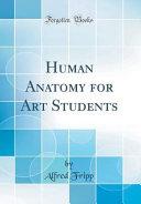 Human Anatomy for Art Students (Classic Reprint)