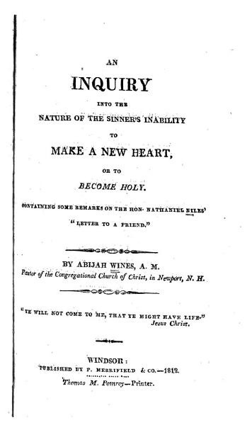 Download An Inquiry Into the Nature of the Sinner s Inability to Make a New Heart Book