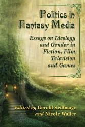 Politics In Fantasy Media Book PDF
