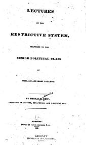 Lectures on the restrictive system: delivered to the senior political class of William and Mary College, Issue 2