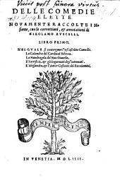 Nel Qvale si contengono l'infrascritte Comedie. La Calandra del Cardinal Bibiena. La Mandragola del Macchiauello, Il Sacrificio, & gli Ingannati degli' intronati. L'Alessandro, & l'Amor Costante del Piccolomini: Volume 1