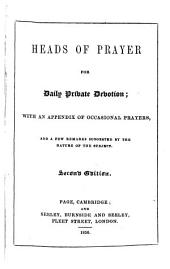 Heads of Prayer for Daily Private Devotion: with an appendix of occasional prayers. Second edition