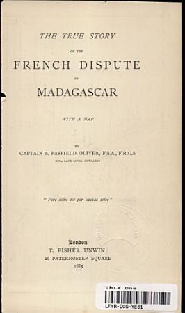 THE TRUE STORY OF THE FRENCH DISPUTE IN MADAGASCAR PDF