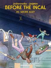 Before The Incal #6 : Suicide Alley