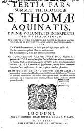 Summa Theologica: In Qva Ecclesiae Catholicae Doctrina Universa, & quidquid in veterum Patrum monumentis est dignum observatu ... : In Tres Partes Ab Auctore Suo Distributa, Volume 3
