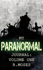 My Paranormal Journal: Volume One