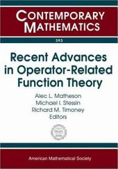 Recent Advances in Operator-related Function Theory: Conference on Recent Advances in Operator-Related Function Theory, Trinity College, Dublin, Ireland, August 4-6, 2004