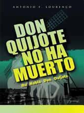 DON QUIJOTE NO HA MUERTO: Así Habló Don Quijote