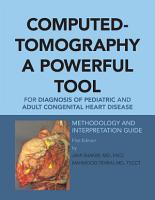 Computed Tomography a Powerful Tool for Diagnosis of Pediatric and Adult Congenital Heart Disease PDF