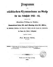 Programm des stalltischan gymnasiums zu Stolp fur das Schuliahr 1863-64