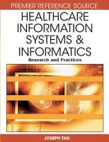Healthcare Information Systems and Informatics  Research and Practices PDF