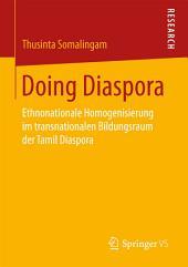 Doing Diaspora: Ethnonationale Homogenisierung im transnationalen Bildungsraum der Tamil Diaspora
