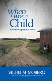When I Was a Child: An Autobiographical Novel