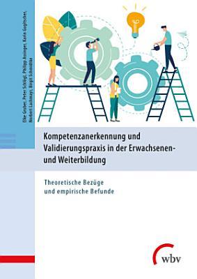 Kompetenzanerkennung und Validierungspraxis in der Erwachsenen  und Weiterbildung PDF