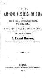 Los antiguos diputados de Cuba y apuntes para la historia constitucional de esta isla