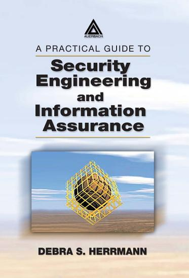 A Practical Guide to Security Engineering and Information Assurance PDF