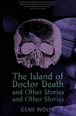 The Island of Dr  Death and Other Stories and Other Stories PDF