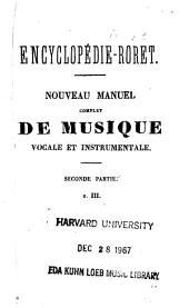 Nouveau manuel complet de musique vocale et instrumentale, ou, Encyclopédie musicale: Volumes2à3