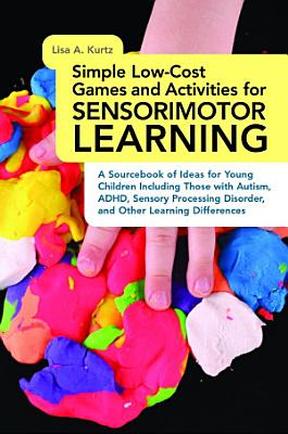 Simple Low Cost Games and Activities for Sensorimotor Learning PDF