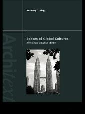 Spaces of Global Cultures: Architecture, Urbanism, Identity