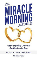 The Miracle Morning for Couples  Create Legendary Connections One Morning at a Time PDF