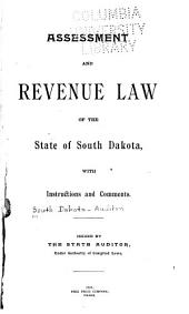 Assessment and Revenue Law of the State of South Dakota: With Instructions and Comments