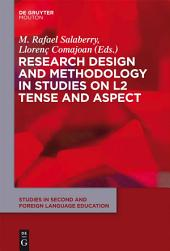 Research Design and Methodology in Studies on L2 Tense and Aspect