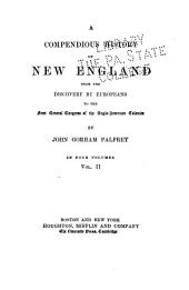 A Compendious History of New England, from the Discovery by Europeans to the First General Congress of the Anglo-American Colonies: Volume 2