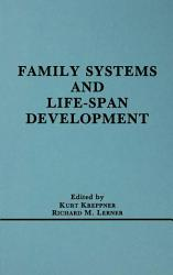 Family Systems And Life Span Development Book PDF