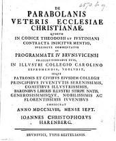 De Parabolanis veteris Ecclesiae Christianae, quorum in Codice Theodosii et Justiniani contracta injicitur mentio, etc