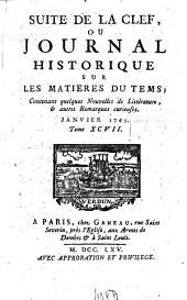 Suite de la clef ou journal historique sur les matières du tems: contenant quelques nouvelles de littérature & autres remarques curieuses, Volume97