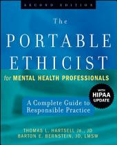The Portable Ethicist for Mental Health Professionals: A Complete Guide to Responsible Practice, Edition 2