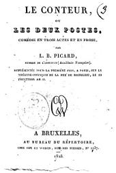 Le conteur, ou Les deux postes, comédie en trois actes et en prose, par L.B. Picard, ... représentée pour la première fois, a Paris, sur le Théatre-Français de la rue Richelieu, le 22 fructidor an 2