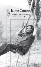 Cortázar en Mendoza: Un encuentro crucial