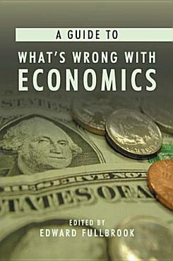 A Guide to What s Wrong with Economics PDF
