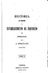 Historia da origem e do estabelecimento da Inquisição em Portugal: Volume 2