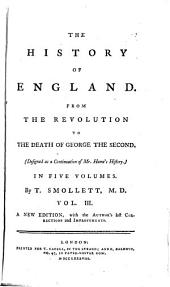 The History of England from the Revolution to the Death of George the Second, 3: Designed as a Continuation of Hume's History