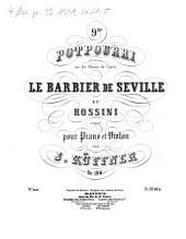 9me potpourri sur des thèmes de l'opéra Le barbier de Seville de Rossini: op. 194